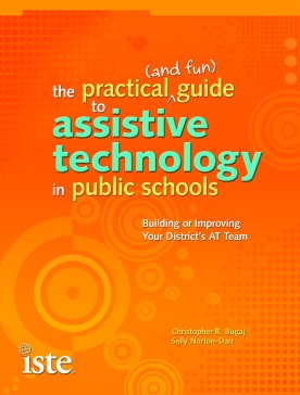 Cover for The Practical (and Fun) Guide to Assistive Technology in Public Schools