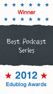 Image that states the word Winner in red text surrounded by blue stars above a piece of slate with Best Podcast Series written in chalk on it. Below the slate reads 2012 Edublog Awards